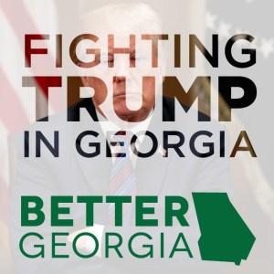 Fighting Trump in Georgia on The Better Georgia Podcast