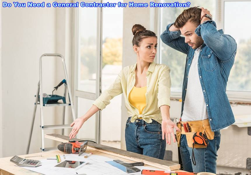Do You Need a General Contractor for Home Renovation