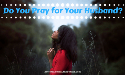 Do You Pray for Your Husband?