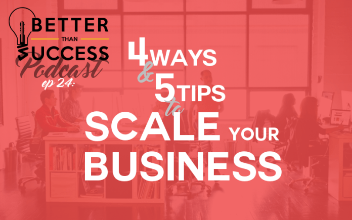 4 tip sand 5 ways to scale your business
