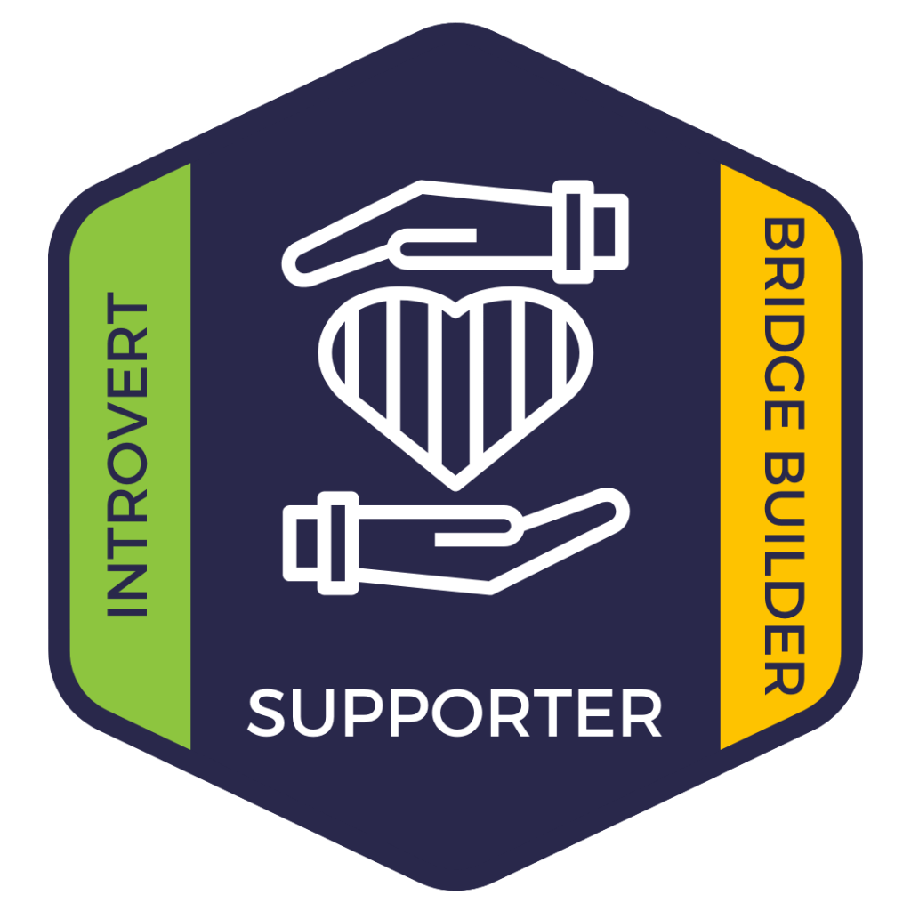 Supporter: Introvert and Bridge Builder