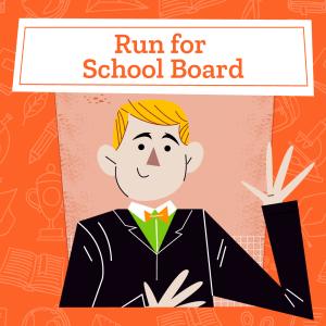 Run for School Board