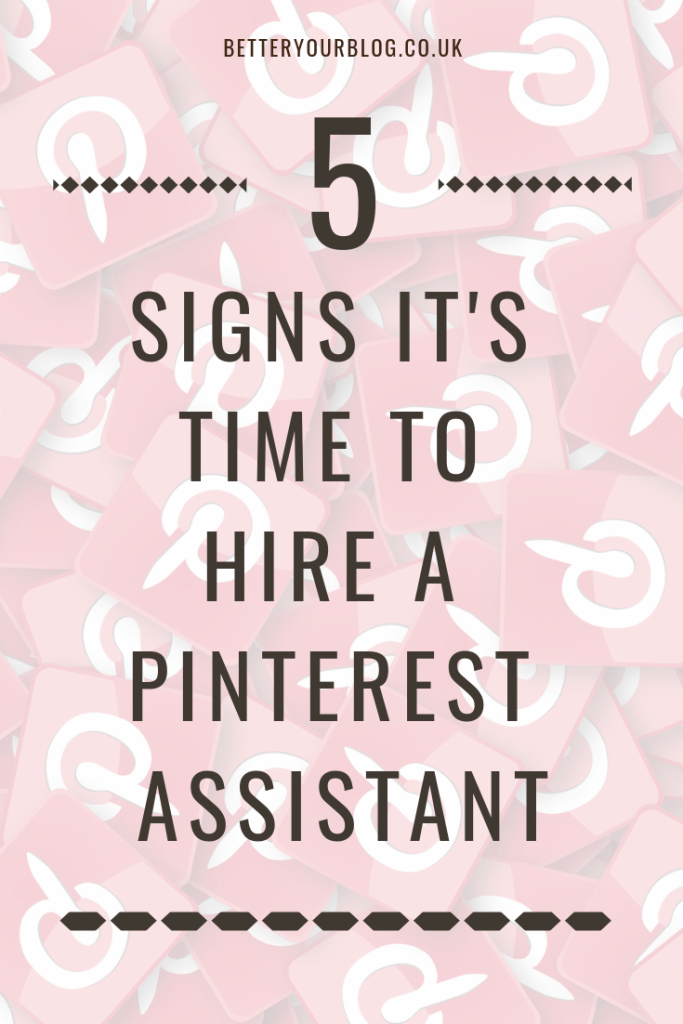5 signs it's time to hire a Pinterest assistant (like me!)