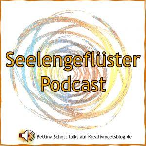 Seelengeflüster Podcast #17. Folge zum Lauschen