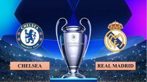 Nhận định Chelsea vs Real Madrid, 2h00 ngày 06/05/2021, lượt về bán kết Champions League