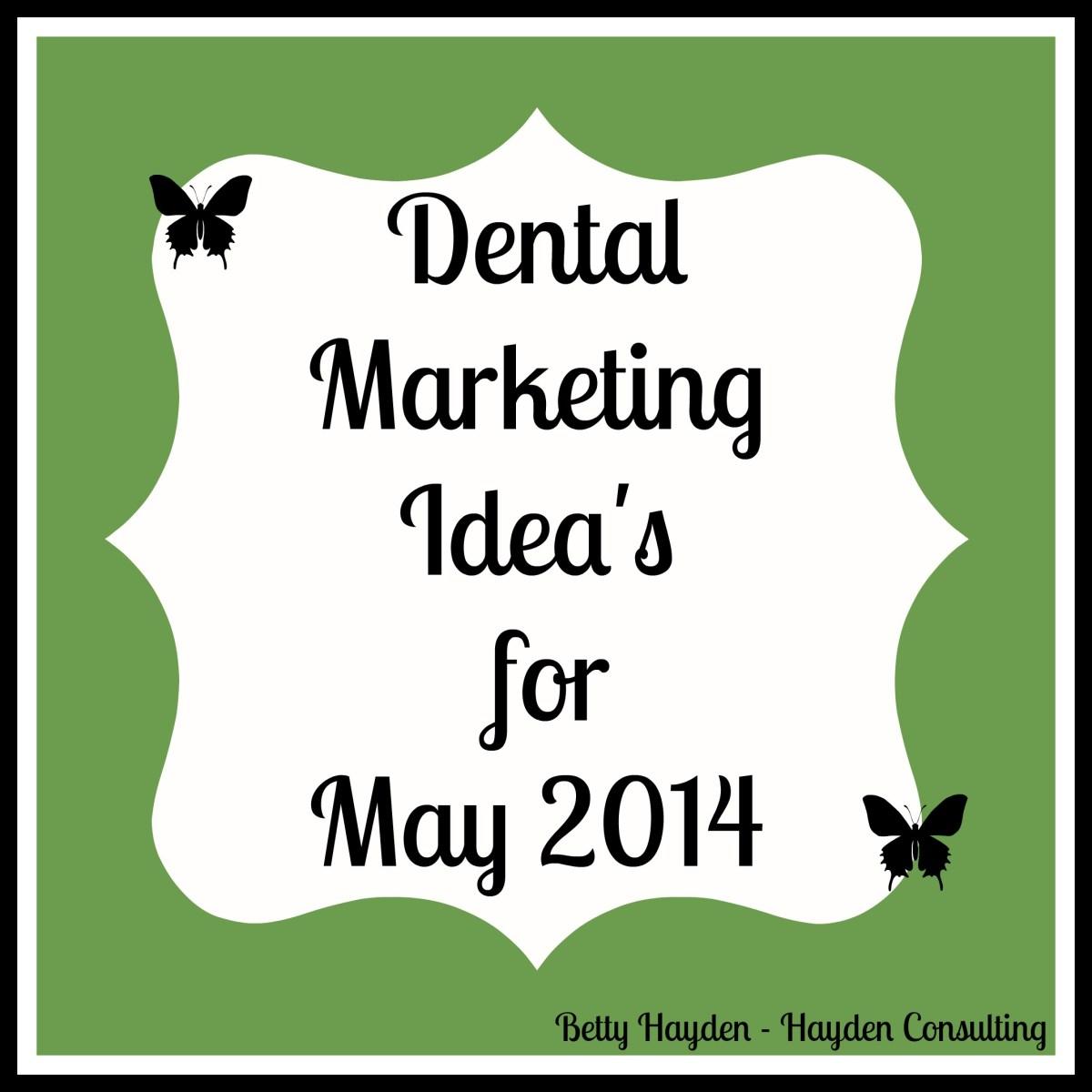 may dental marketing ideas hayden consulting