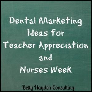 teacher appreciation and nurses week dental marketing