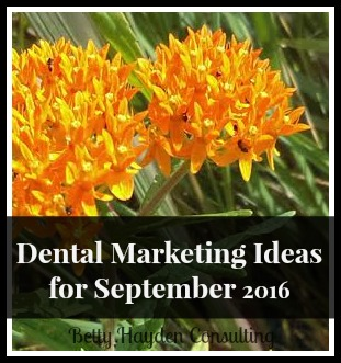 dental marketing ideas for september from betty hayden consulting