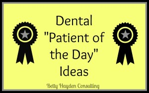 dental-patients-of-the-day-ideas