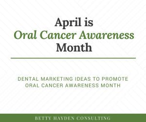 dental marketing ideas for oral cancer awareness month
