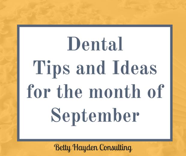 Dental Office Tips and Ideas for September