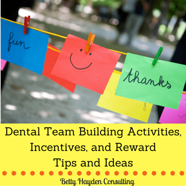 Dental Team Building Activities, Reward, and Incentive Tips and Ideas