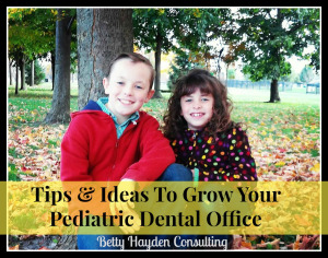 Pediatric Dental Practice Management Tips and Ideas