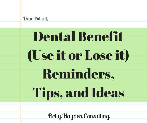 Dental Benefit (Use it or Lose it) Reminders, Tips, and Ideas