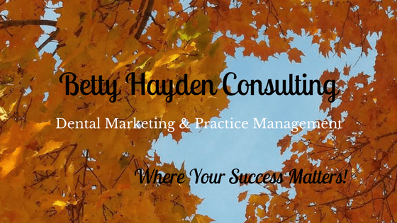 betty hayden consulting dental marketing dental practice management