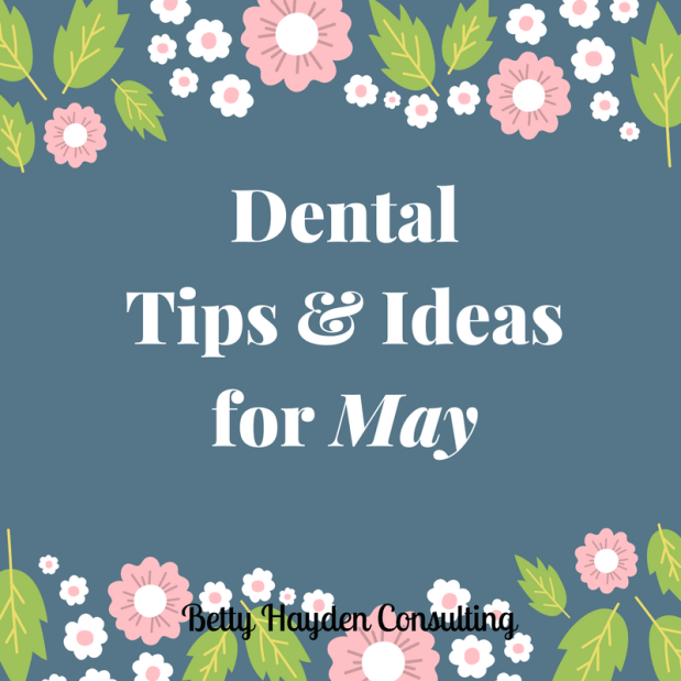 Dental Tips and Ideas for May