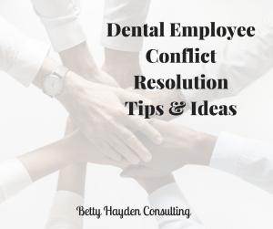 Betty Hayden Consulting Dental Team Conflict Resolution