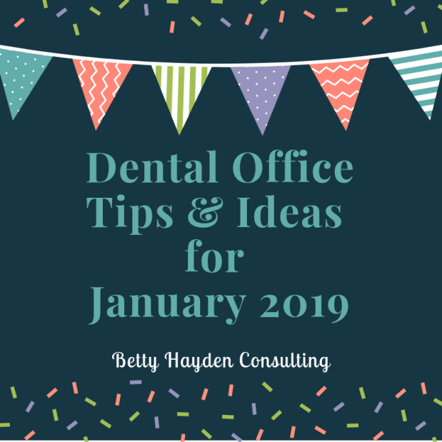 Dental Tips and Ideas for January 2019