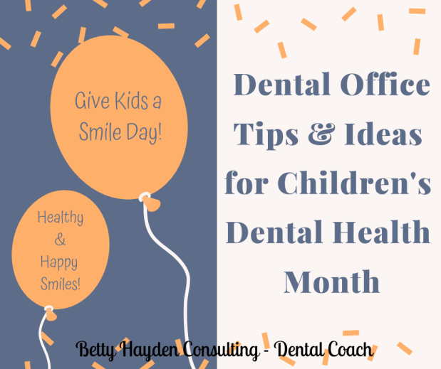 Dental Practice Tips and Ideas for Childrens Dental Health Month