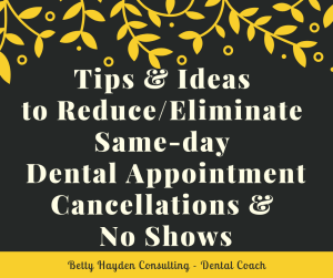 Dental Office Systems for Reducing Cancellations from Betty Hayden Consulting