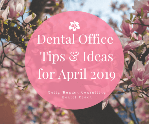 Dental Marketing and Practice Management Tips and Ideas from Betty Hayden