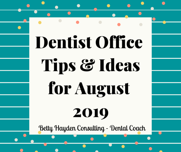 Dental Office Tips and Ideas for August 2019