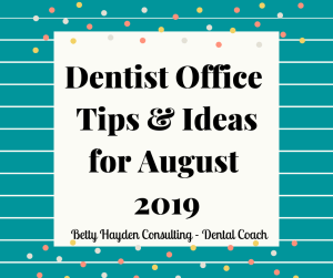 Betty Hayden Consulting Dental Marketing Ideas for August