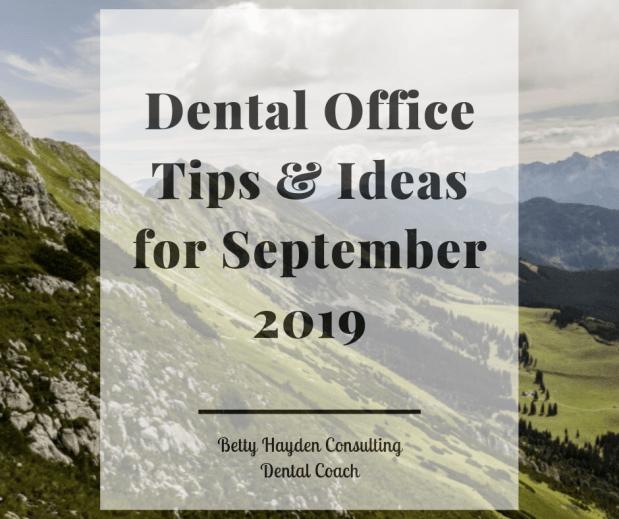 Dental Office Tips and Ideas for September 2019