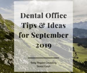 Dental Office Tips and Ideas September Betty Hayden