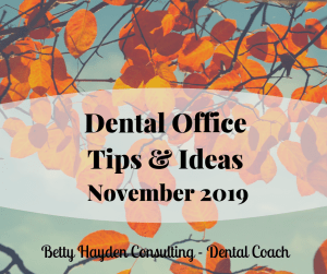 November Dental Ideas Betty Hayden Consulting