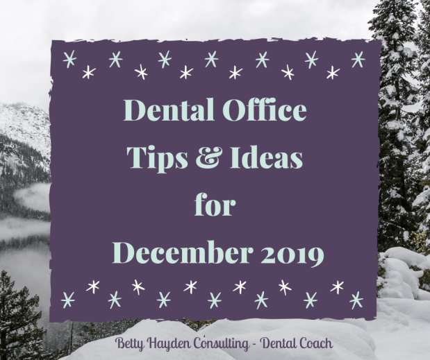 Dental Office Tips and Ideas for December 2019