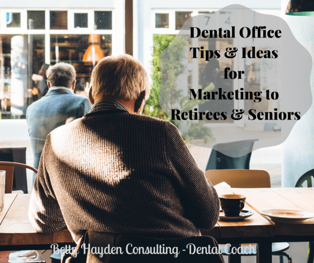 Dental Office Tips and Ideas for Marketing to Retirees and Seniors