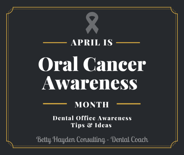 Dental Office Tips and Ideas for Oral Cancer Awareness Month April 2020