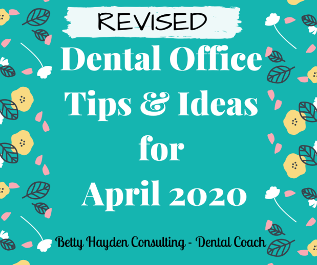 Revised Dental Office Tips and Ideas for April During The COVID-19 Pandemic