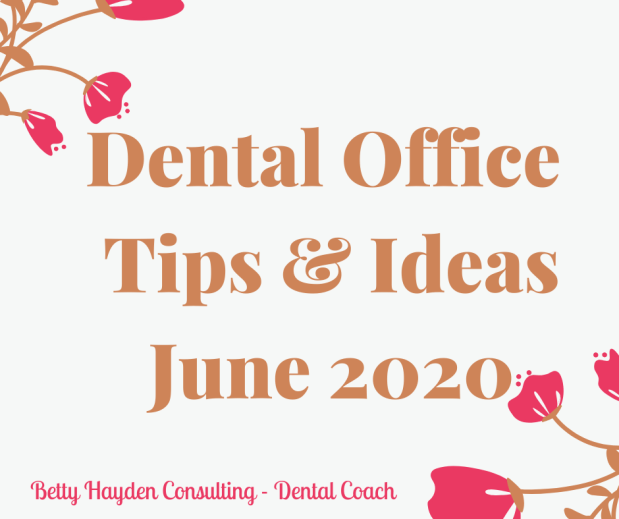 Dental Practice Tips and Ideas for June 2020