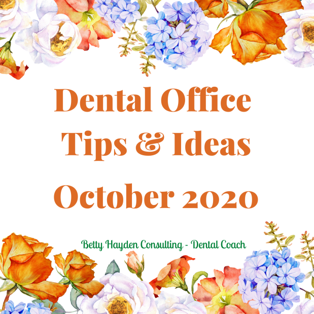 Dentist Office Marketing, Leadership, and Management Tips and Ideas for October 2020