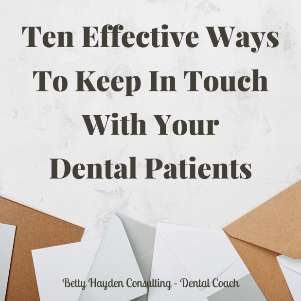 Ten Ways To Keep In Touch With Your Active and Inactive Dental Patients