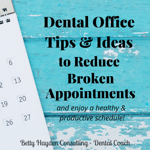 Dental Office Tips and Ideas to Reduce Same Day Broken Appointments