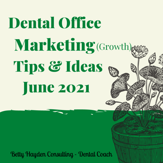 June 2021 Dentist Office Marketing Tips and Ideas