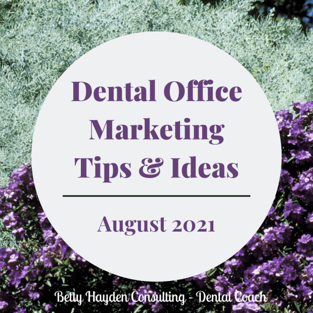 Dental Office Marketing Tips and Ideas for August 2021