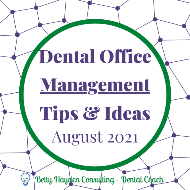 August 2021 Dental Office Management Tips and Ideas