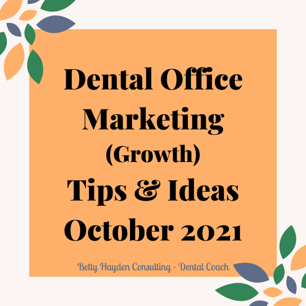 Dental Marketing (Growth) Tips and Ideas for October 2021