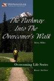 The Pathway Into The Overcomers Walk