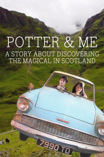Potter & Me: A story about discovering the Magical in Scotland