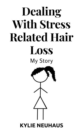 Dealing with Stress Related Hair Loss: My Story by Kylie Neuhaus