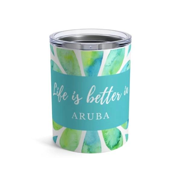Life is Better in Aruba Tumbler 10oz