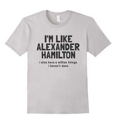 Hamilton Million Things I haven't done shirt