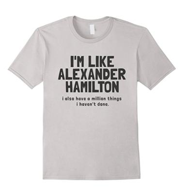 Hamilton Million Things I haven't done shirt