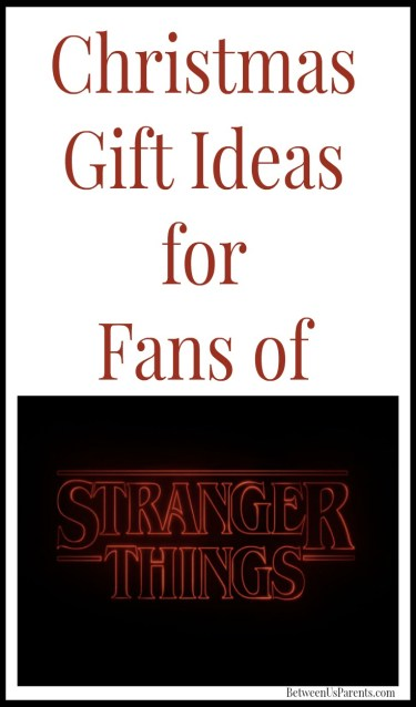 Christmas Gift Ideas for Fans of Stranger Things
