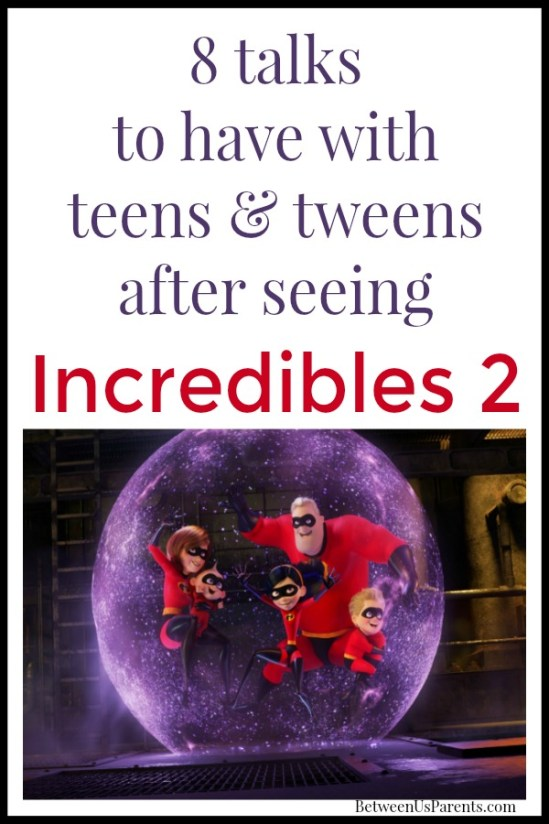 Talks to have with tweens and teens after seeing Incredibles 2